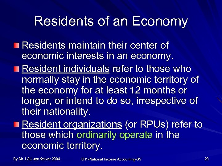 Residents of an Economy Residents maintain their center of economic interests in an economy.