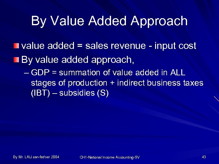 By Value Added Approach value added = sales revenue - input cost By value