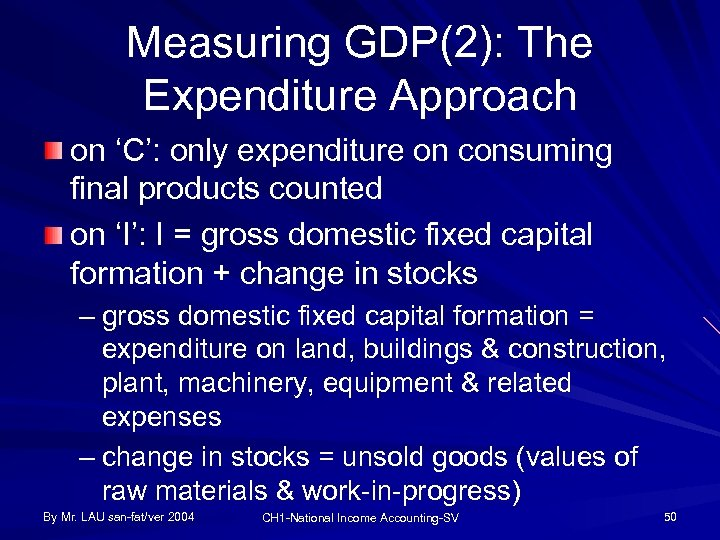 Measuring GDP(2): The Expenditure Approach on 'C': only expenditure on consuming final products counted