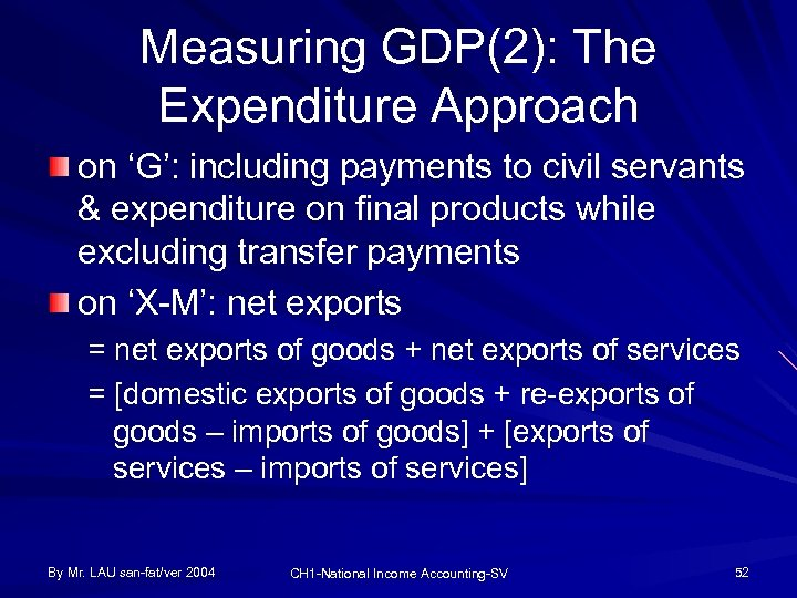 Measuring GDP(2): The Expenditure Approach on 'G': including payments to civil servants & expenditure