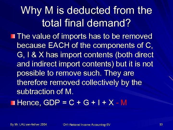 Why M is deducted from the total final demand? The value of imports has