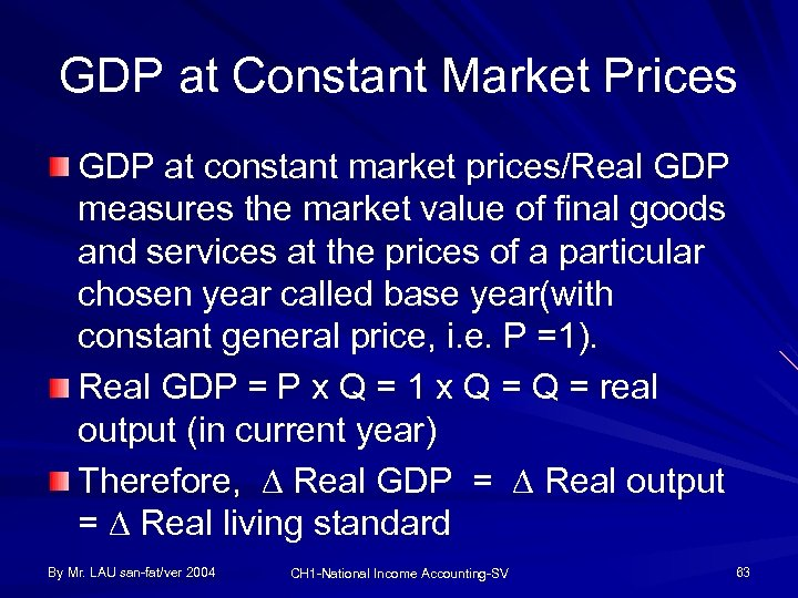 GDP at Constant Market Prices GDP at constant market prices/Real GDP measures the market