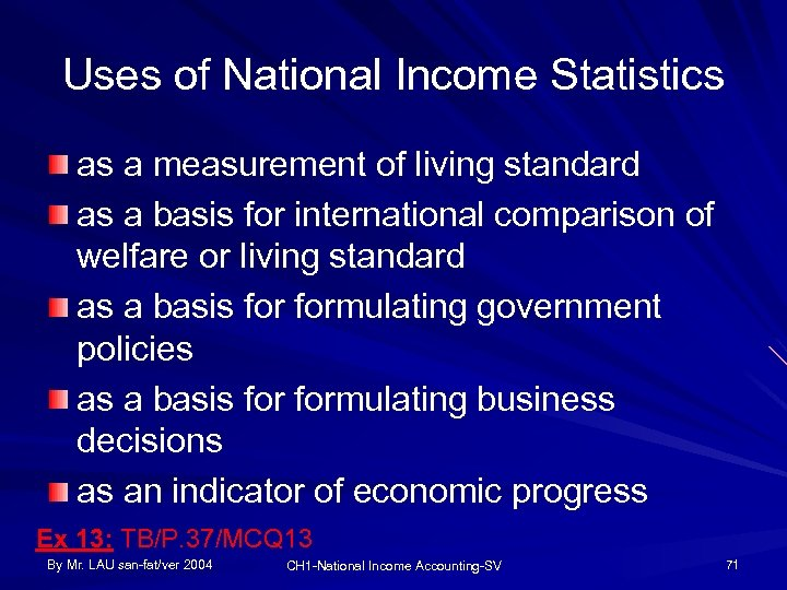 Uses of National Income Statistics as a measurement of living standard as a basis