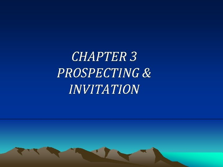 CHAPTER 3 PROSPECTING & INVITATION