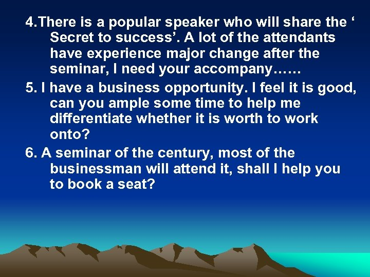 4. There is a popular speaker who will share the ' Secret to success'.