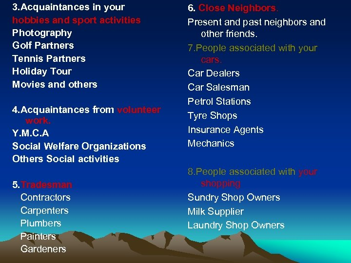 3. Acquaintances in your hobbies and sport activities Photography Golf Partners Tennis Partners Holiday