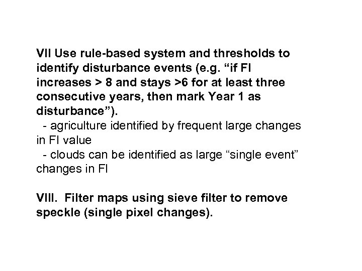 """VII Use rule-based system and thresholds to identify disturbance events (e. g. """"if FI"""