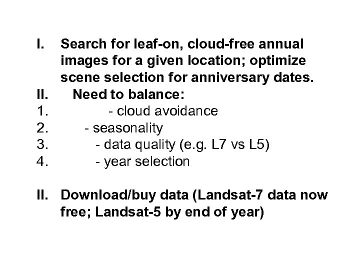 I. II. 1. 2. 3. 4. Search for leaf-on, cloud-free annual images for a