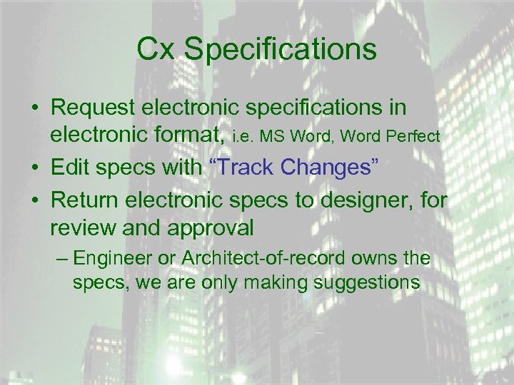 Cx Specifications • Request electronic specifications in electronic format, i. e. MS Word, Word