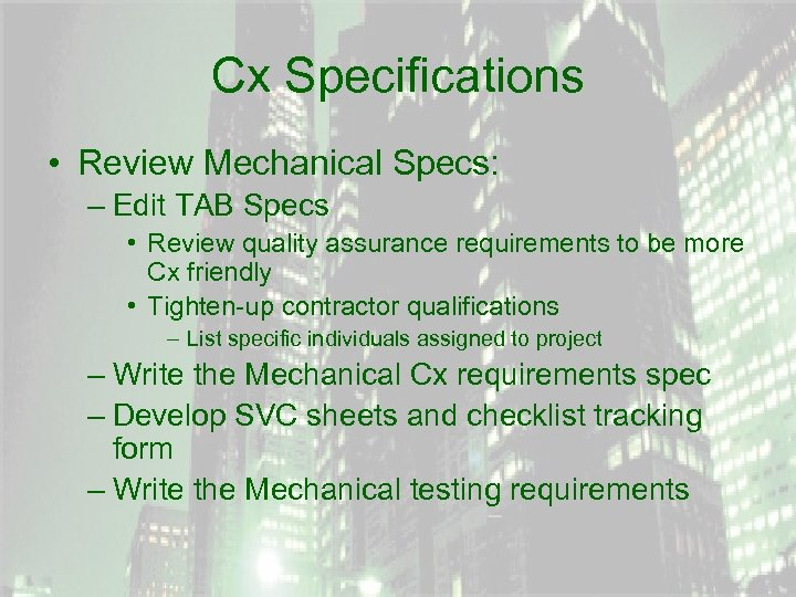 Cx Specifications • Review Mechanical Specs: – Edit TAB Specs • Review quality assurance