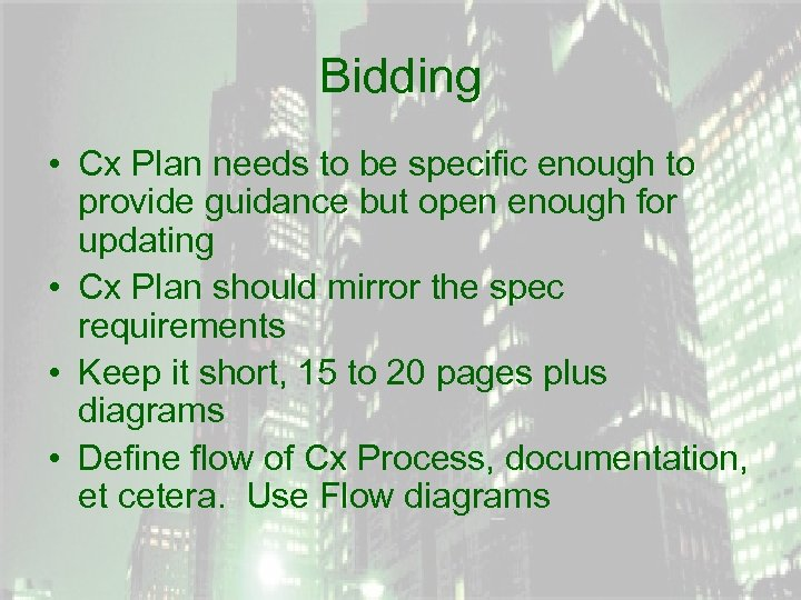 Bidding • Cx Plan needs to be specific enough to provide guidance but open