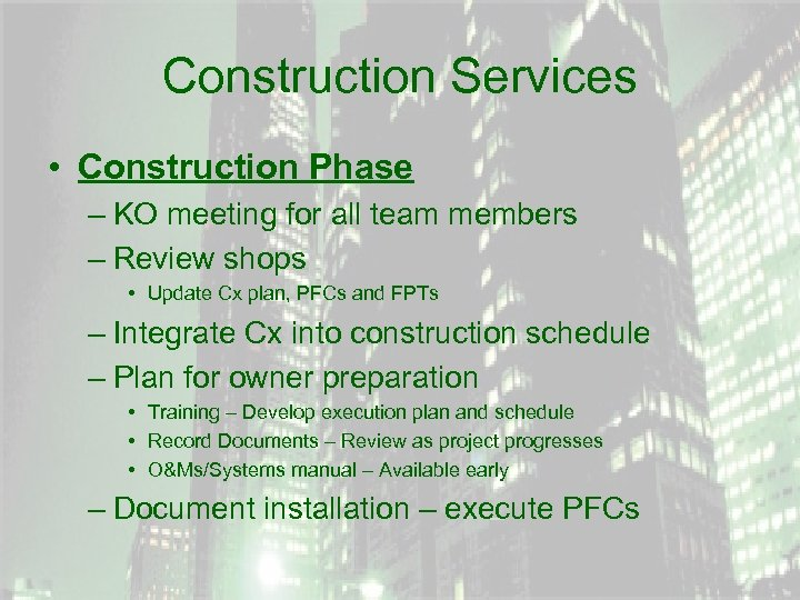 Construction Services • Construction Phase – KO meeting for all team members – Review
