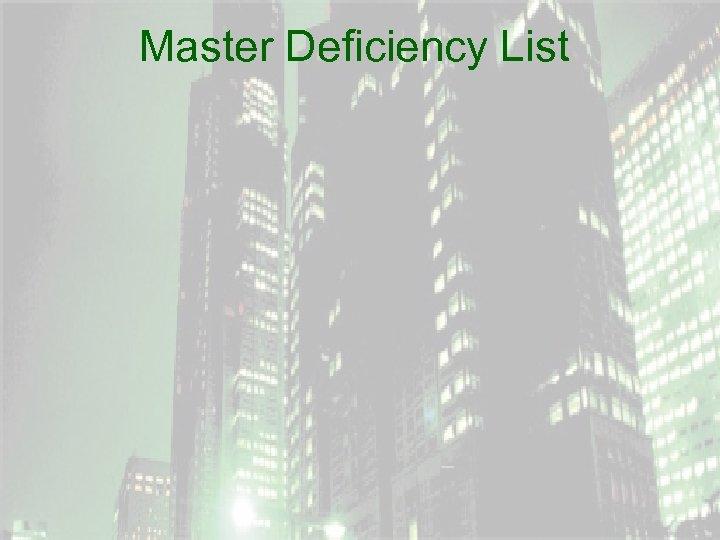 Master Deficiency List