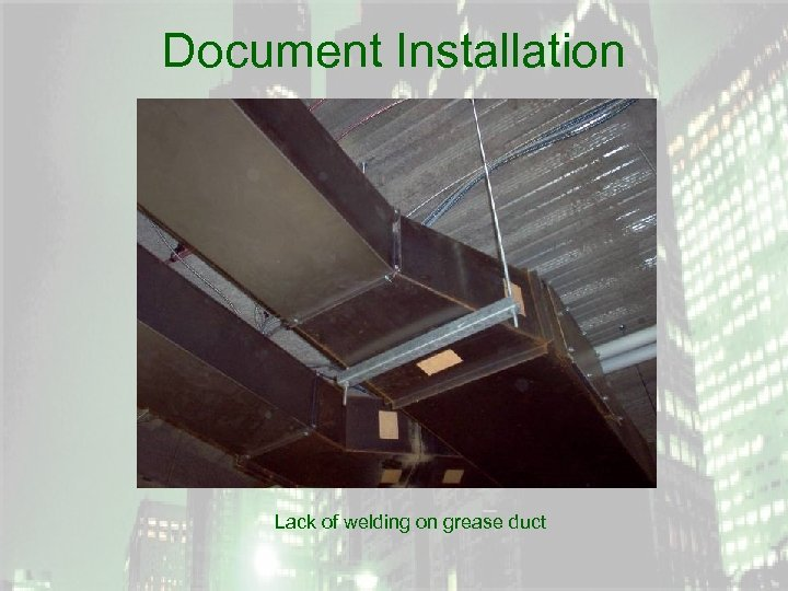 Document Installation Lack of welding on grease duct