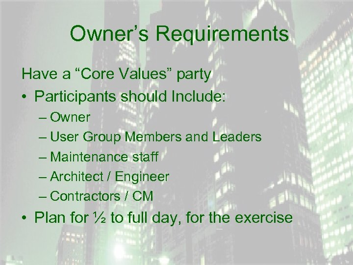 """Owner's Requirements Have a """"Core Values"""" party • Participants should Include: – Owner –"""