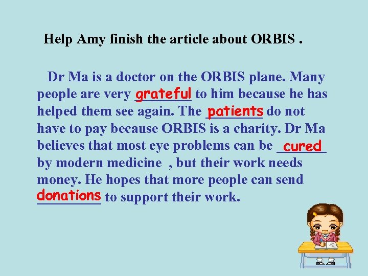 Help Amy finish the article about ORBIS. Dr Ma is a doctor on the