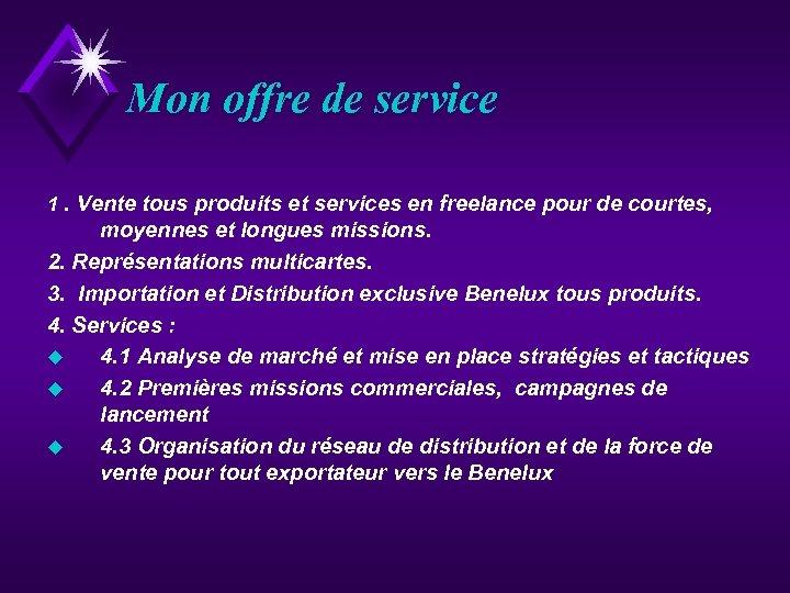 Mon offre de service 1. Vente tous produits et services en freelance pour de