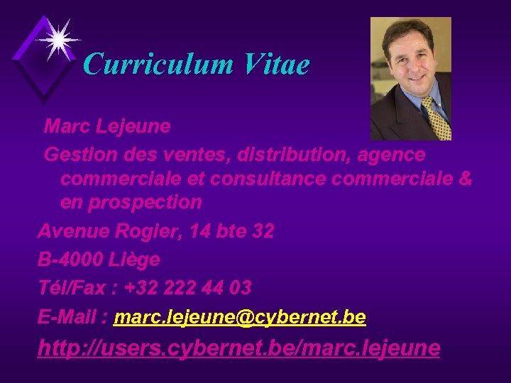 Curriculum Vitae Marc Lejeune Gestion des ventes, distribution, agence commerciale et consultance commerciale &