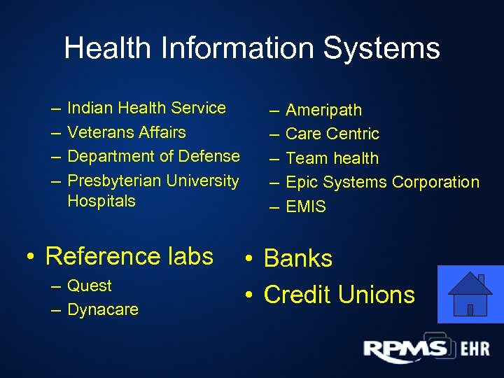 Health Information Systems – – Indian Health Service Veterans Affairs Department of Defense Presbyterian