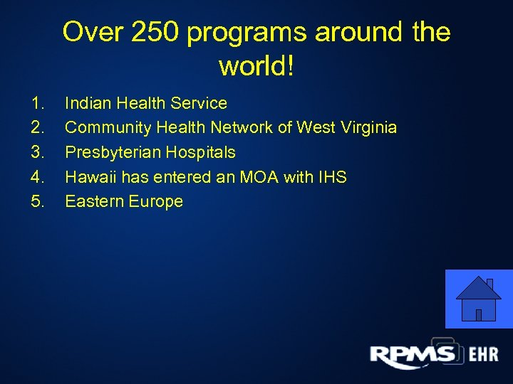 Over 250 programs around the world! 1. 2. 3. 4. 5. Indian Health Service