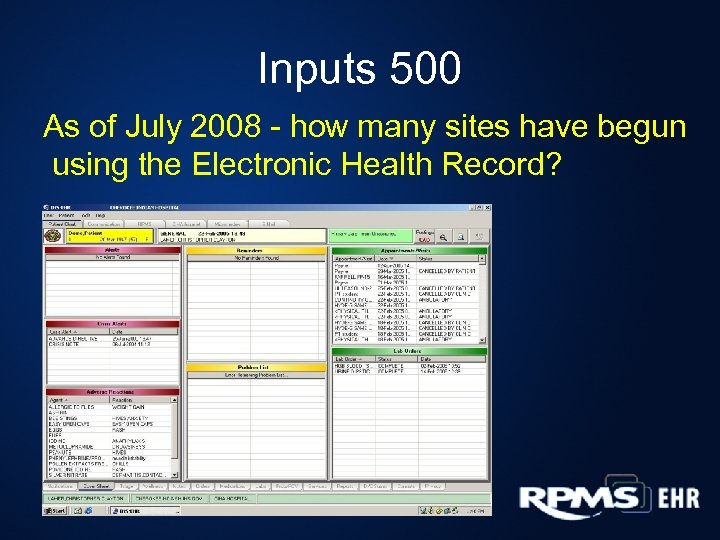 Inputs 500 As of July 2008 - how many sites have begun using the