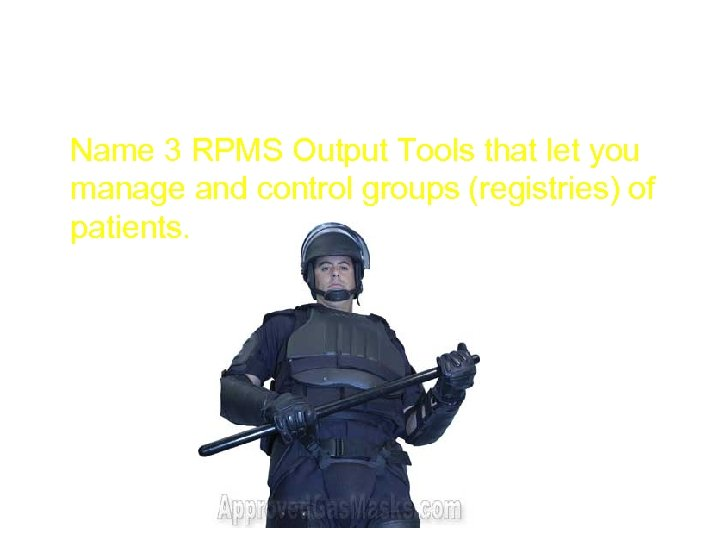 Outputs 200 Name 3 RPMS Output Tools that let you manage and control groups