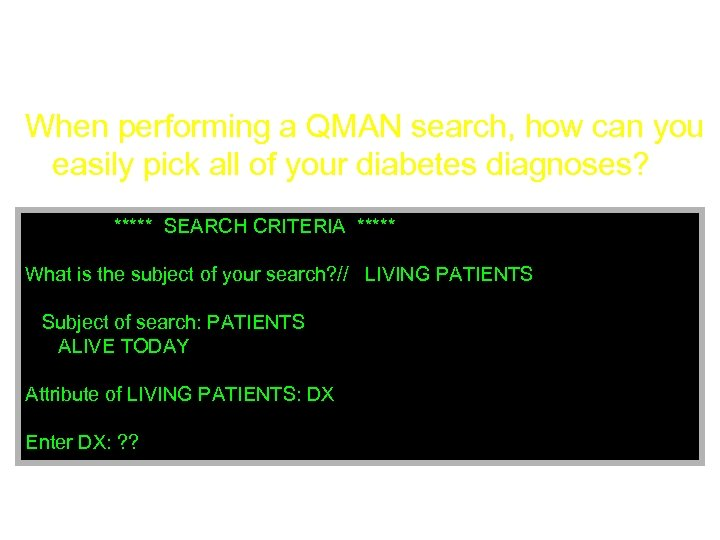Tips & Tricks 200 When performing a QMAN search, how can you easily pick