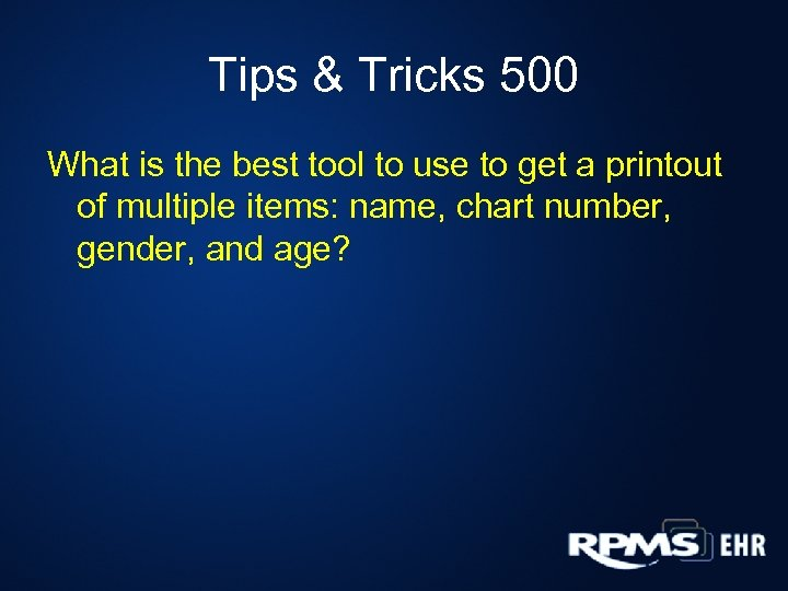 Tips & Tricks 500 What is the best tool to use to get a