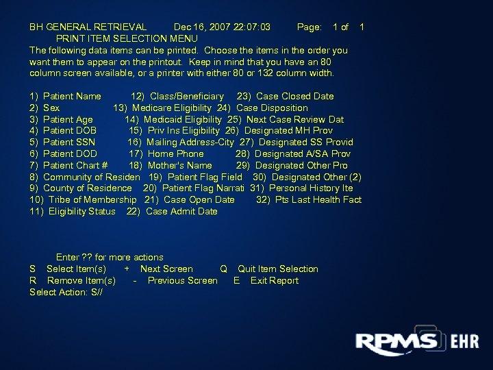 BH GENERAL RETRIEVAL Dec 16, 2007 22: 07: 03 Page: 1 of PRINT ITEM