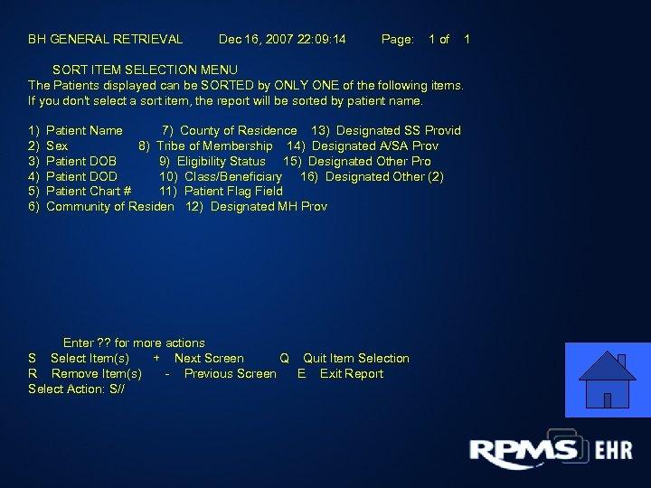 BH GENERAL RETRIEVAL Dec 16, 2007 22: 09: 14 Page: 1 of 1 SORT