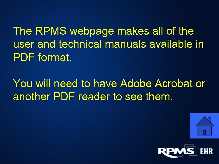 The RPMS webpage makes all of the user and technical manuals available in PDF