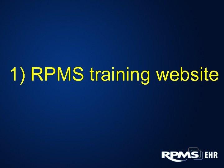 1) RPMS training website