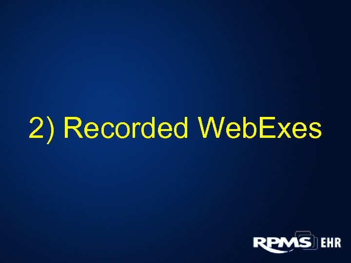 2) Recorded Web. Exes