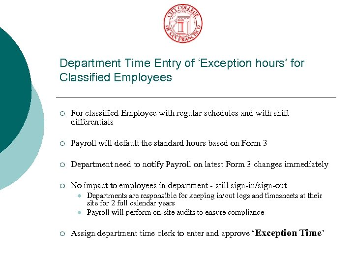 Department Time Entry of 'Exception hours' for Classified Employees ¡ For classified Employee with