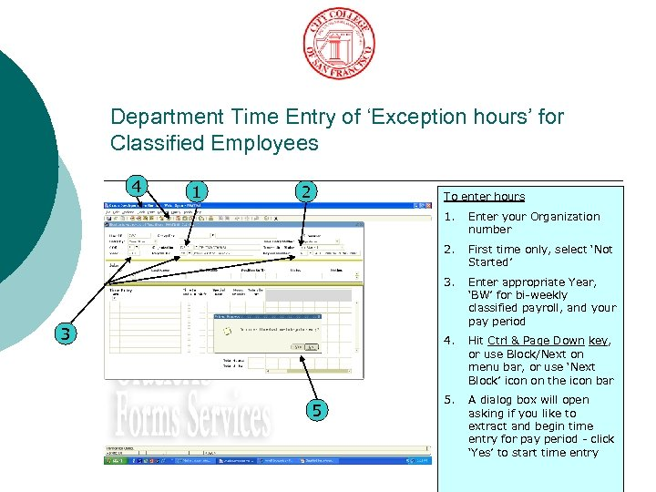 Department Time Entry of 'Exception hours' for Classified Employees 4 1 2 To enter