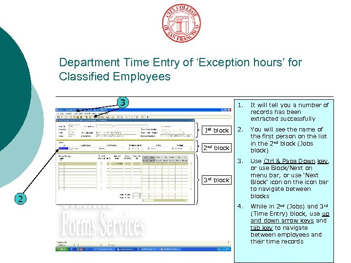 Department Time Entry of 'Exception hours' for Classified Employees 3 1. 2. You will