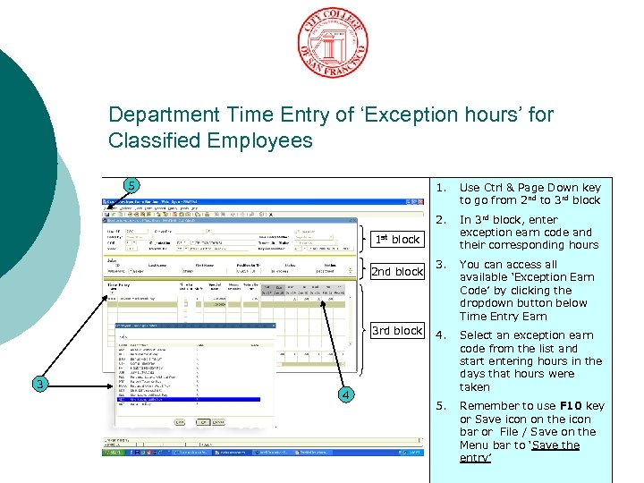 Department Time Entry of 'Exception hours' for Classified Employees 5 1. Use Ctrl &