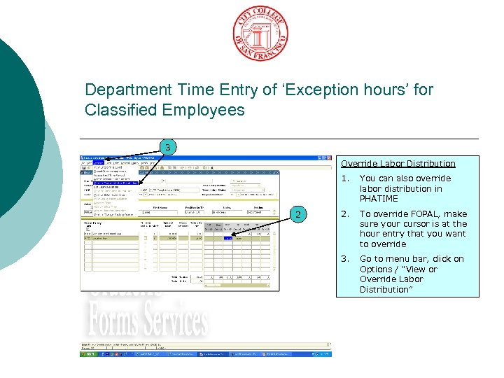Department Time Entry of 'Exception hours' for Classified Employees 3 Override Labor Distribution 1.