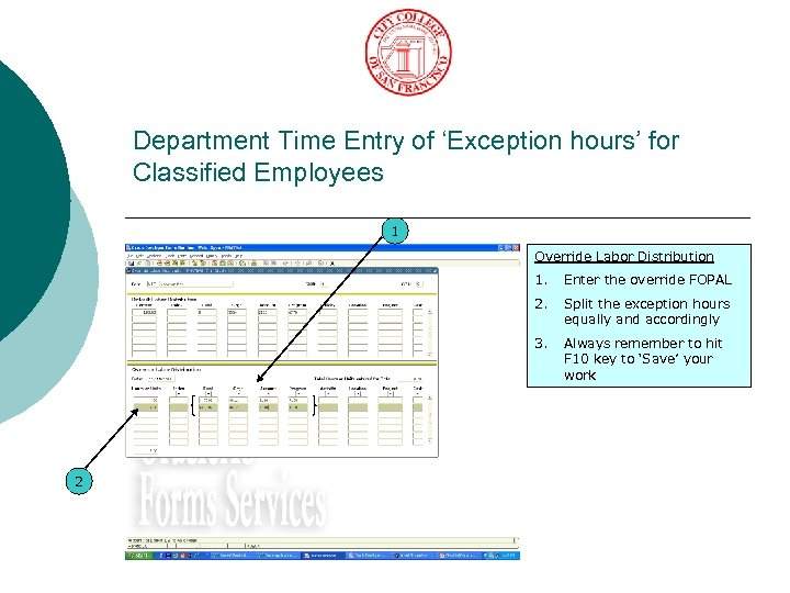 Department Time Entry of 'Exception hours' for Classified Employees 1 Override Labor Distribution 1.