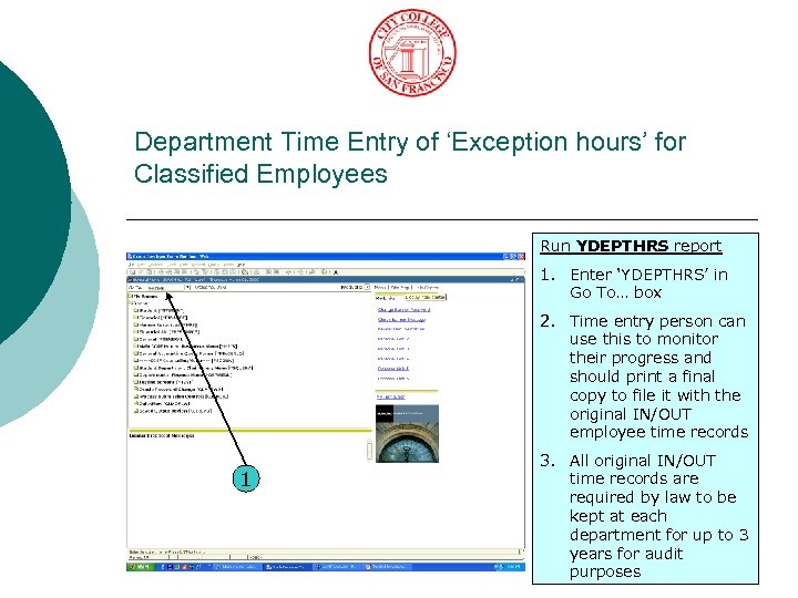 Department Time Entry of 'Exception hours' for Classified Employees Run YDEPTHRS report 1. Enter