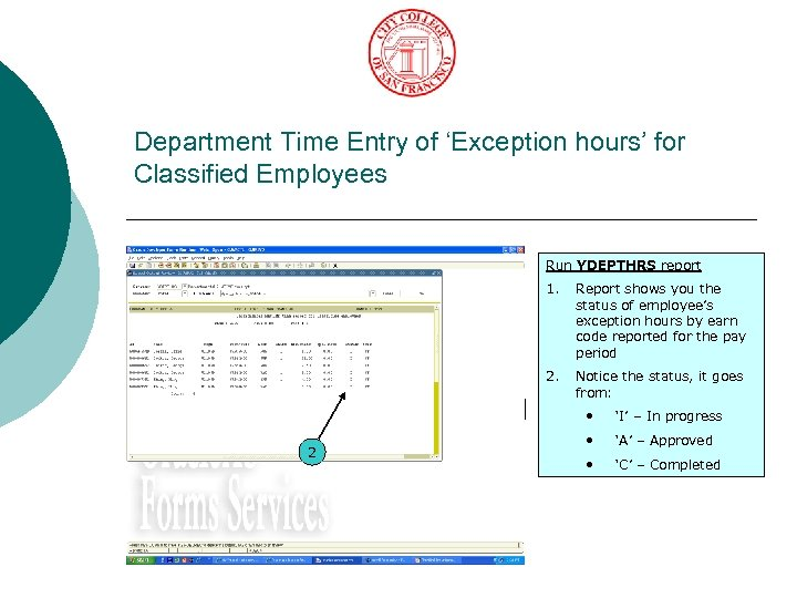 Department Time Entry of 'Exception hours' for Classified Employees Run YDEPTHRS report 1. 2.