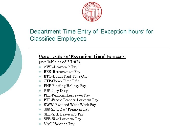 Department Time Entry of 'Exception hours' for Classified Employees Use of available 'Exception Time'