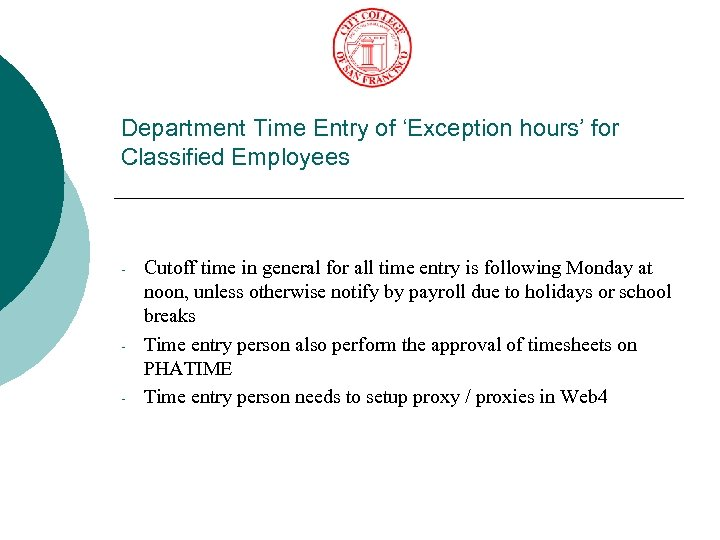 Department Time Entry of 'Exception hours' for Classified Employees - - - Cutoff time