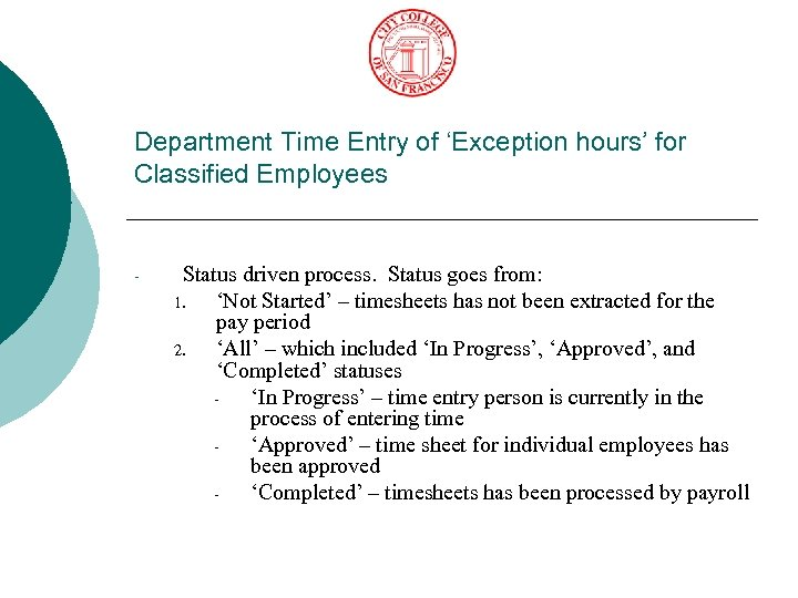 Department Time Entry of 'Exception hours' for Classified Employees - Status driven process. Status