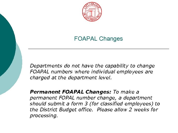 FOAPAL Changes Departments do not have the capability to change FOAPAL numbers where individual