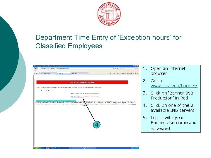 Department Time Entry of 'Exception hours' for Classified Employees 1. Open an internet browser