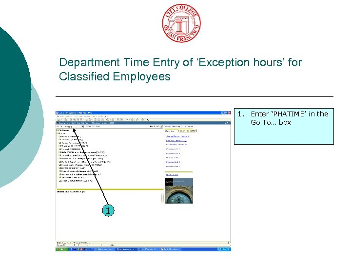 Department Time Entry of 'Exception hours' for Classified Employees 1. Enter 'PHATIME' in the