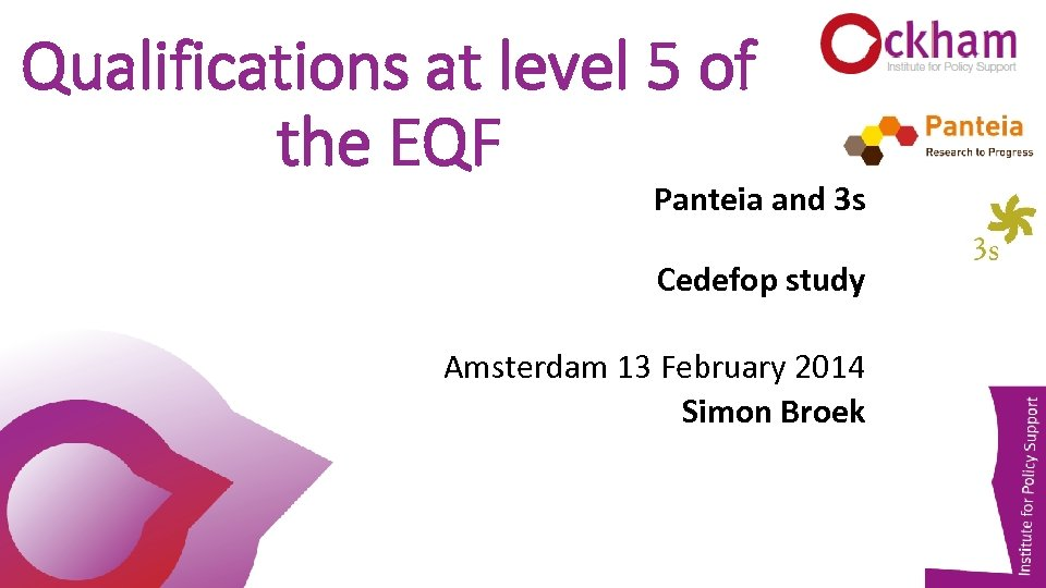 Qualifications at level 5 of the EQF Panteia and 3 s Cedefop study Amsterdam