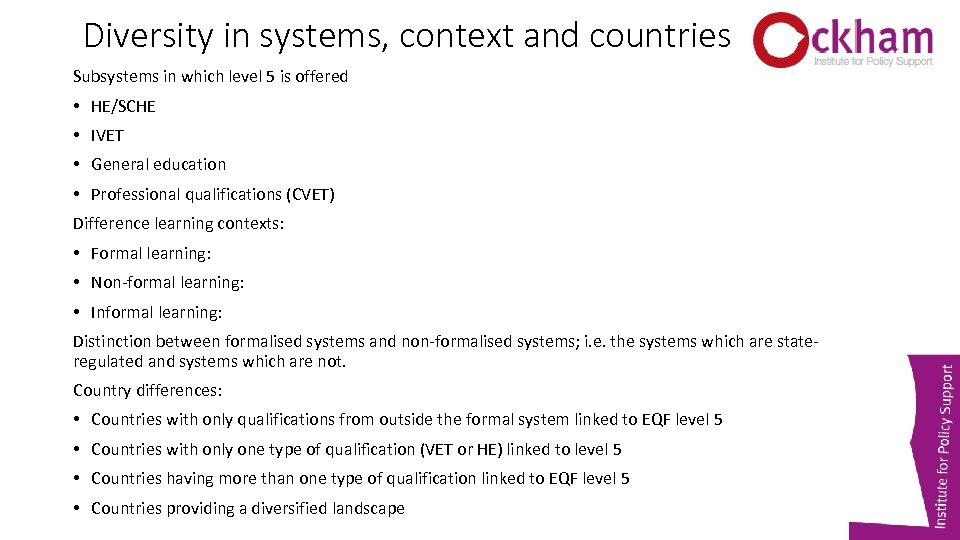 Diversity in systems, context and countries Subsystems in which level 5 is offered •