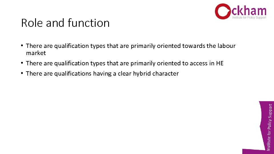 Role and function • There are qualification types that are primarily oriented towards the